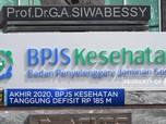 Akhir 2020, BPJS Kesehatan Tanggung Defisit Rp 185 M