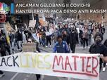 Ancaman Gelombang 2 Covid-19 Hantui Eropa Pasca Demo Rasisme