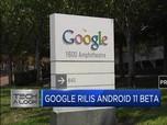 Google Rilis Android 11 Beta