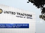 United Tractors Akan Bagi Dividen Tunai Rp 4,5 Triliun