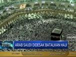 Arab Saudi Didesak Batalkan Ibadah Haji!