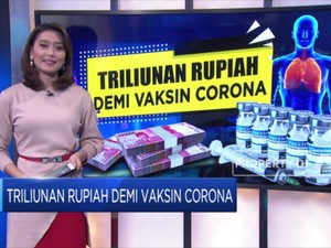 Triliunan Rupiah Demi Vaksin Corona