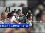 500 TKA China Masuk Sulawesi Tenggara