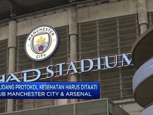 Duel City VS Arsenal Diselimuti Segudang Protokol Kesehatan