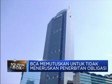 BCA Tidak Meneruskan Penerbitan Obligasi Subordinasi