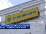 Jelang Rups, Kementerian BUMN  Panggil Direksi Bank Bukopin