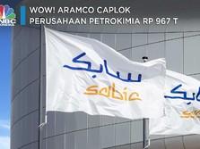 Wow! Aramco Caplok Perusahaan Petrokimia Rp 967 T