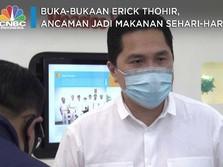 Buka-bukaan Erick Thohir, Ancaman Jadi Makanan Sehari-hari