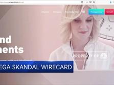 Wirecard Terjerat Mega Skandal