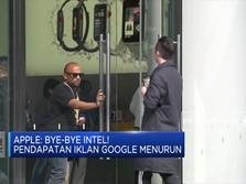 Apple: Bye-Bye Intel!, Pendapatan Iklan Google Menurun