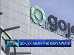 Go-Jek Akan PHK Karyawan?