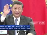 Uni Eropa Kecam China Rilis UU Keamanan Nasional Hong Kong