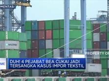 Duh! 4 Pejabat Bea Cukai Jadi Tersangka Kasus Impor Tekstil