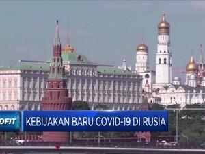 Ini Kebijakan Baru Covid-19 di Rusia