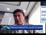 Fauzi Ichsan: Likuiditas Perbankan Relatif Masih Aman