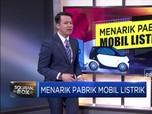 Menarik Pabrik Mobil Listrik