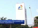 Pertamina Kaji Peluang IPO 2 Anak Usahanya