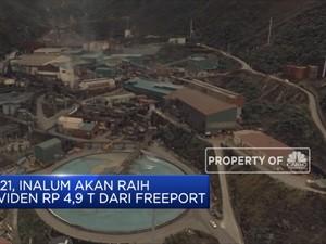 2021, Inalum akan Raih Dividen Rp 4,9 T dari Freeport