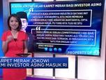 Karpet Merah Jokowi Demi Investor Asing Masuk RI