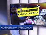 Miliarder Merana Karena Corona