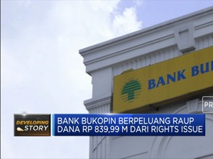 OJK Beri Izin Efektif Rencana Rights Issue Bank Bukopin