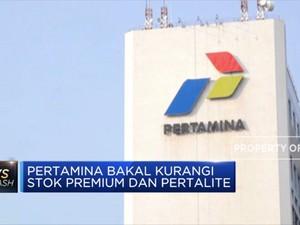 Pertamina akan Kurangi Stok Premium & Pertalite