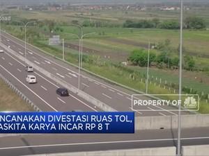 Rencanakan Divestasi Ruas Tol, Waskita Karya Incar Rp 8 T