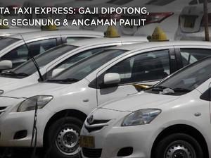 Derita Taxi Express: Potong Gaji, Utang Naik & Ancaman Pailit