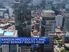 Bangun MNC Lido City, MNC Land Berniat Rights Issue