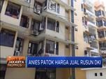 Anies Patok Harga Jual Rusun di DKI Rp 11,2 Juta/M2