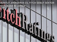 Buntut Jiwasraya Cs, Fitch Sebut Sektor Non-Bank RI Lemah
