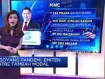 Digoyang Pandemi, Emiten Antre Tambah Modal