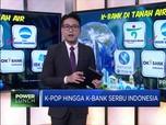 K-Pop Hingga K-Bank Serbu Indonesia