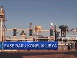 Fase Baru Konflik Libya