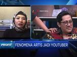 Artis Jadi Youtuber, Cara Pertahankan Pendapatan dari Medsos