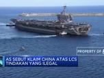 AS Sebut Klaim China Atas LCS Tindakan Yang Ilegal