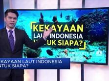Kekayaan Laut Indonesia, Untuk Siapa?