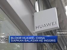Blokir Huawei, China Siapkan Balasan ke Inggris