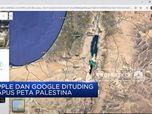 Benarkah Apple dan Google Hapus Peta Palestina?
