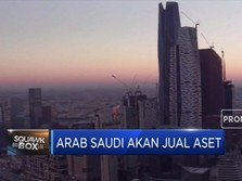 Arab Saudi Bakal Jual Aset Negara, Ada Apa?