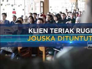 Klien Teriak Rugi, Jouska Dituntut