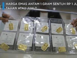 Harga Emas Antam 1 Gram Tembus Rp 1 Juta, Tahan atau Jual?
