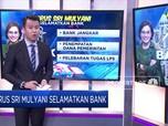 Jurus Sri Mulyani Selamatkan Bank