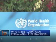 WHO Kritisi Larangan Perjalanan Internasional