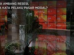 RI di Ambang Resesi, Apa Kata Pelaku Pasar Modal?