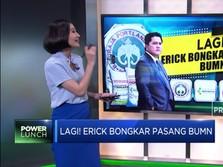 Lagi! Erick Bongkar Pasang BUMN