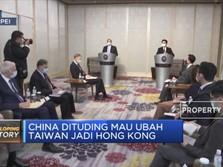China Dituding Mau Ubah Taiwan Jadi Hong Kong