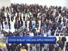 Covid-19 Buat Valuasi Apple Meroket
