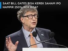 Saat Bill Gates Bisa Kerek Saham IPO Hampir 250%, Kok Bisa?