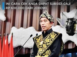 Ini Lho Cara Cek dapat Subsidi Gaji Rp 600.000 dari Jokowi